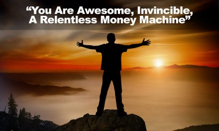 You Are Awesome, Invincible, A Relentless Money Machine