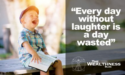 Every Day Without Laughter Is A Day Wasted
