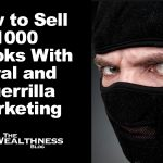 How to Sell 1000 Ebooks With Viral and Guerrilla Marketing