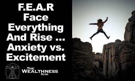 F.E.A.R … Face Everything And Rise … Anxiety vs. Excitement and How I Learnt to Turn My Fear Into Fuel to Grow My Business   The Omniscience Principle Part 5