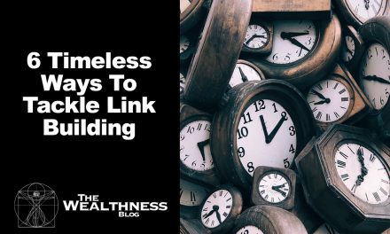 6 Timeless Ways To Tackle Link Building