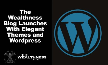 The Wealthness Blog Launches With Elegant Themes and WordPress