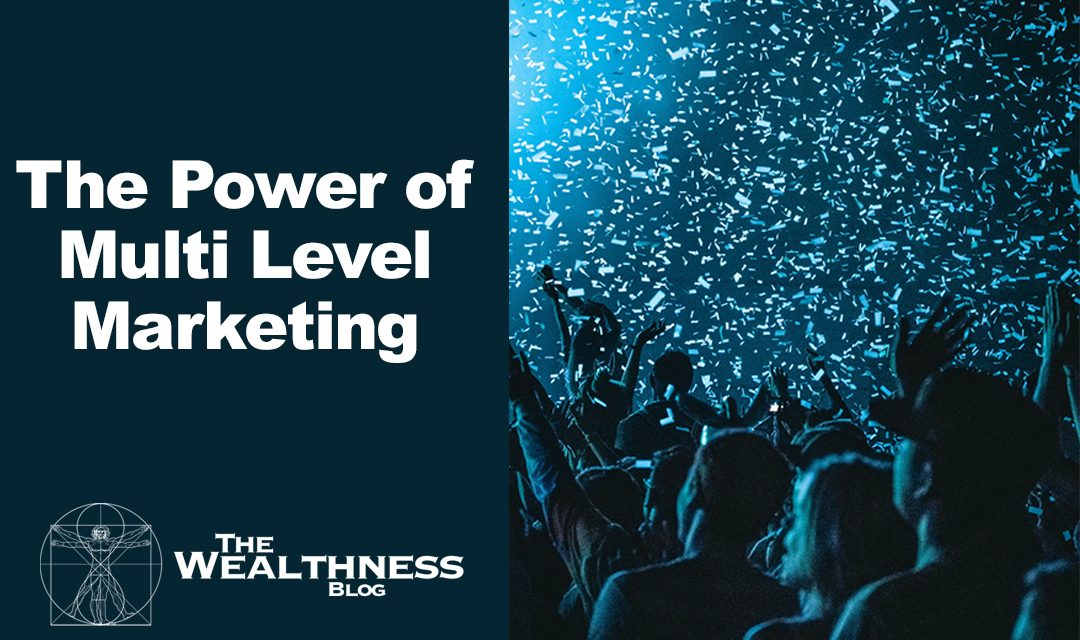How to Leverage The Power of Multi Level Marketing To Grow ANy Business