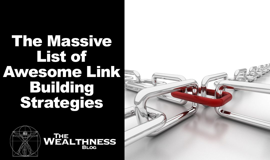The Massive List of Awesome Link Building Strategies | Updated
