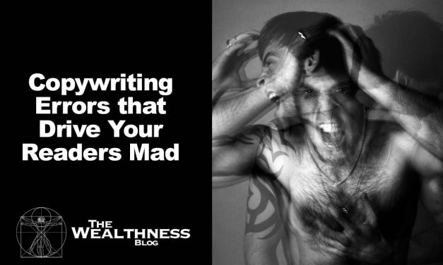 Copywriting Errors that Drive Your Readers Mad