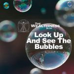 Look up and see bubbles