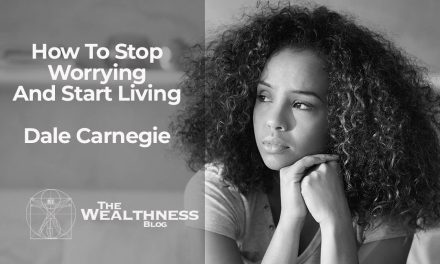 How To Stop Worrying And Start Living  – Dale Carnegie | Full Updated, Illustrated Online Version