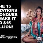 THE 15 LIMITATIONS TO CONQUER TO MAKE IT TO $15 MILLION!