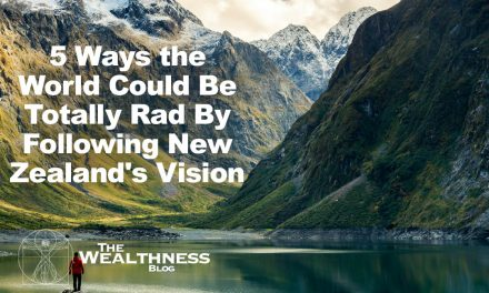 5 Ways the World Could Be Totally Rad By Following New Zealand's Vision