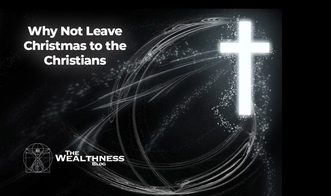 Why Not Leave Christmas to the Christians
